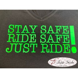 T-Shirt - stay safe - ride...
